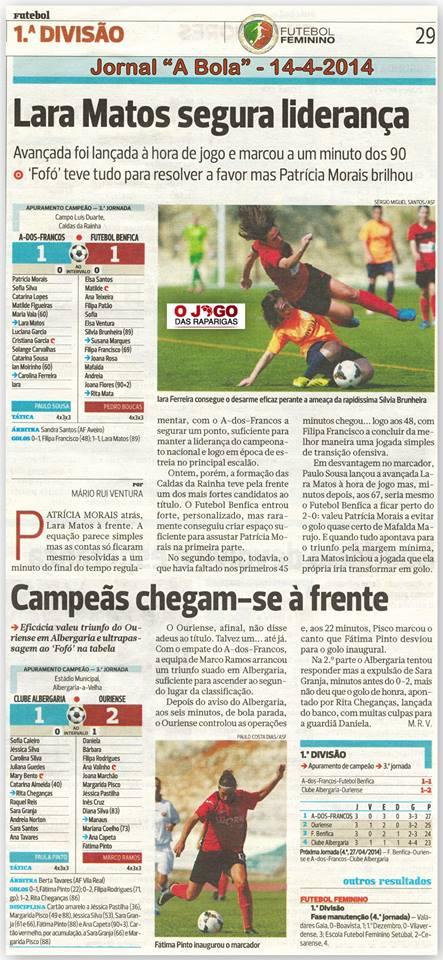 O Campeonato Feminino Nacional está mais do que ao rubro e a imprensa desportiva portuguesa não é indiferente – o jornal A Bola deu o merecido destaque à modalidade. Fonte: Futebolfemininoportugal.com